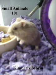 Small Animals 101 ebook by Kimberly Morin