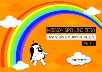 Zoggy Drives Fast - Zoggy Zero Teaches Phonics And Spelling (Orange Series) ebook by Sally Jones