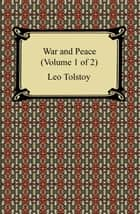War and Peace (Volume 1 of 2) 電子書 by Leo Tolstoy