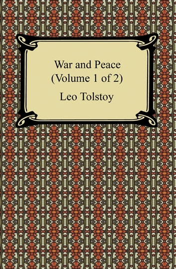 War and Peace (Volume 1 of 2) ebook by Leo Tolstoy