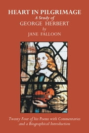 Heart in Pilgrimage - A Study of George Herbert ebook by Jane Falloon