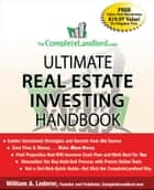 The CompleteLandlord.com Ultimate Real Estate Investing Handbook ebook by William A. Lederer