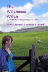 The Witchmoor Witch ebook by Mike Crowson