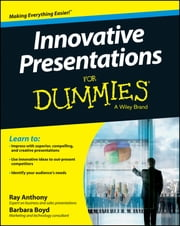 Innovative Presentations For Dummies ebook by Ray Anthony,Barbara Boyd