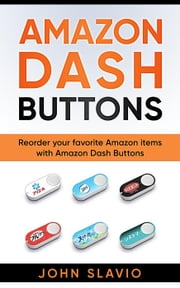 A Guide to Amazon Dash Buttons ebook by supershake