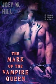The Mark of the Vampire Queen ebook by Joey W. Hill