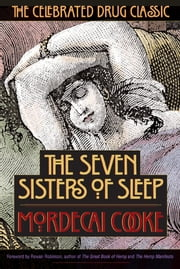 The Seven Sisters of Sleep - The Celebrated Drug Classic ebook by Mordecai Cooke