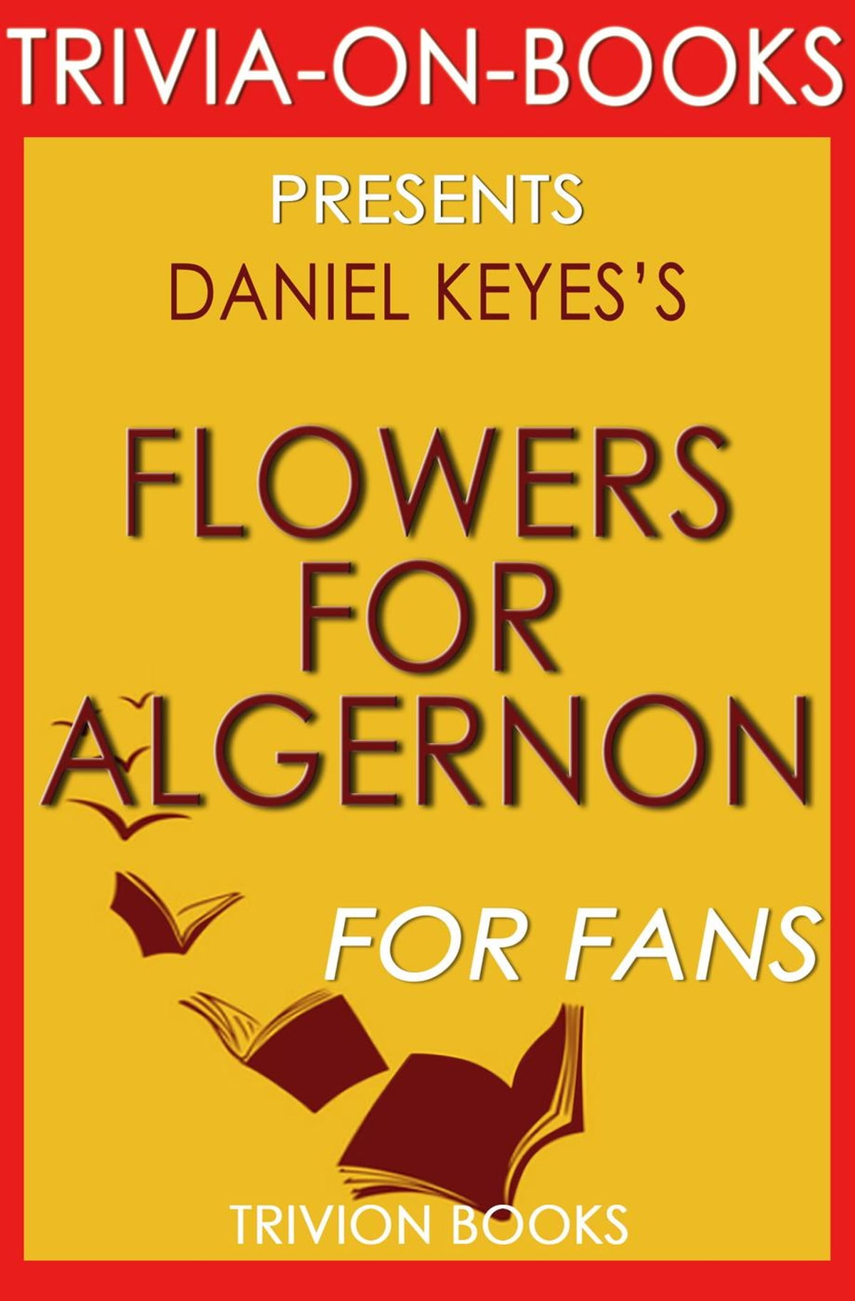 an analysis of conformity in society in flowers of algernon by daniel keyes Comparison between daniel keyes' flowers for algernon and awakenings there were many similarities between the short story flowers for charly the book flowers for algernon, by daniel keys was written in 1961 later, richard heynes decided to produce the movie in 1968.