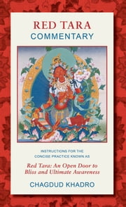 Red Tara Commentary - Instructions for the Concise Practice Known as Red Tara ebook by Chagdud Khadro