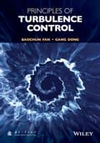Principles of Turbulence Control ebook by Baochun Fan,Gang Dong