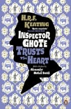 Inspector Ghote Trusts the Heart ebook by H. R. F. Keating, Alexander McCall Smith