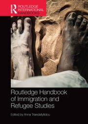 Routledge Handbook of Immigration and Refugee Studies ebook by Anna Triandafyllidou