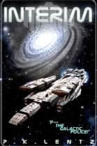 Interim - &@%^ the Galactic Police! ebook by P.K. Lentz