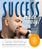 Success Made Easy ebook by Sanjay Burman