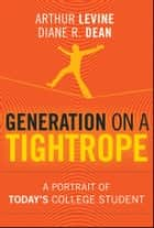 Generation on a Tightrope ebook by Arthur Levine,Diane R. Dean