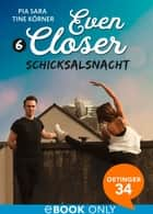 Even Closer. Schicksalsnacht ebook by Pia Sara, Tine Körner