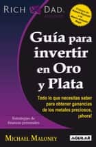 Guía para invertir en Oro y Plata ebook by Michael Maloney