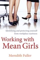 Working With Mean Girls ebook by Meredith Fuller