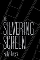 The Silvering Screen - Old Age and Disability in Cinema ebook by Sally Chivers