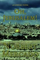 Oh, Jerusalem! ebook by Norbert Mercado