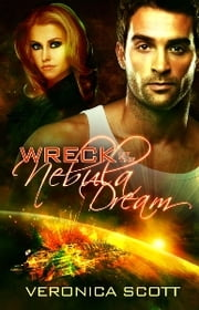 Wreck of the Nebula Dream ebook by Veronica Scott