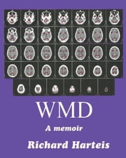 WMD, A Memoir ebook by Richard  F. Harteis