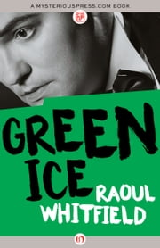 Green Ice ebook by Raoul Whitfield,Boris Dralyuk