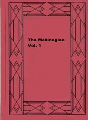 The Mabinogion Vol. 1 ebook by Lady Charlotte Schreiber