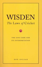 Wisden's The Laws Of Cricket ebook by Don Oslear