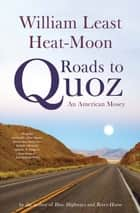 Roads to Quoz - An American Mosey ebook by William Least Heat-Moon