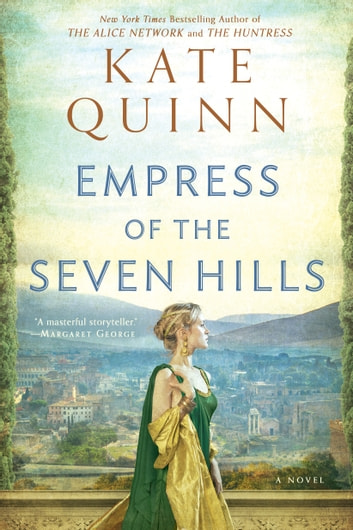 Empress of the Seven Hills ebook by Kate Quinn