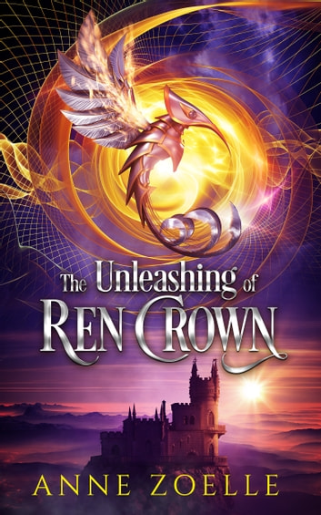 The Unleashing of Ren Crown ebook by Anne Zoelle