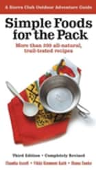 Simple Foods for the Pack ebook by Claudia Axcell,Vikki Kinmont Kath,Diana Cooke,Bob Kinmont