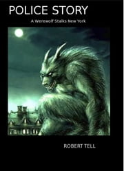 Police Story (and Other Spooky Story Poems) ebook by Robert Tell