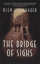 The Bridge of Sighs - A Novel ebook by Olen Steinhauer