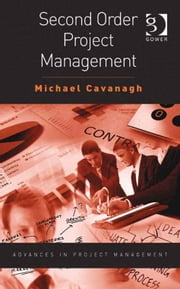 Second Order Project Management ebook by Mr Michael Cavanagh,Professor Darren Dalcher