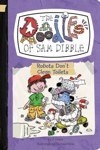 Robots Don't Clean Toilets #3 ebook by J. Press