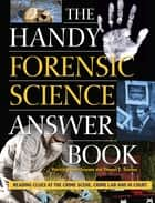 The Handy Forensic Science Answer Book - Reading Clues at the Crime Scene, Crime Lab and in Court ebook by Patricia Barnes-Svarney, Thomas E. Svarney
