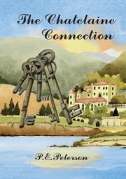 The Chatelaine Connection ebook by Patricia E. Peterson