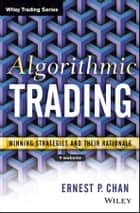 Algorithmic Trading - Winning Strategies and Their Rationale ebook by Ernie Chan