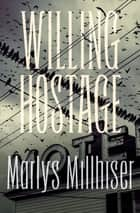 Willing Hostage ebook by Marlys Millhiser