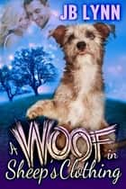 A Woof in Sheep's Clothing eBook by JB Lynn