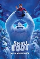 Smallfoot Movie Novelization ebook by Tracey West