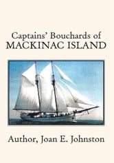 Captains' Bouchards of Mackinac Island ebook by Joan E. Johnston