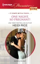 One Night, So Pregnant! ekitaplar by Heidi Rice