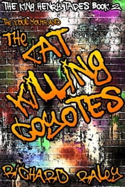 The Foul Mouth and the Cat Killing Coyotes ebook by Richard Raley