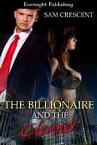 The Billionaire and the Cleaner ebook by Sam Crescent
