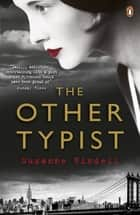 The Other Typist ebook by Suzanne Rindell