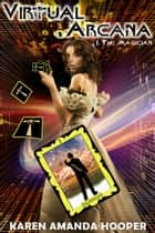 The Magician - Virtual Arcana, #1 ebook by Karen Amanda Hooper