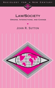 Law/Society - Origins, Interactions, and Change ebook by John R. Sutton